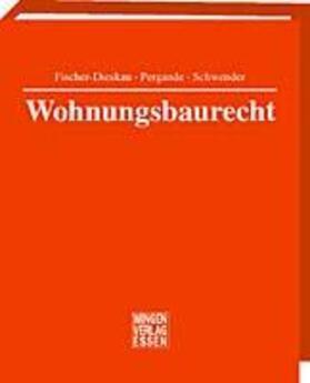 Dyong / Heix / Fischer-Dieskau   Wohnungsbaurecht   Loseblattwerk   sack.de