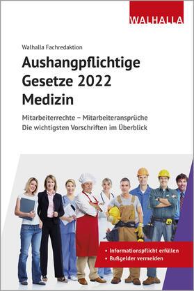 Walhalla Fachredaktion | Aushangpflichtige Gesetze 2022 Bereich Medizin | Buch | sack.de