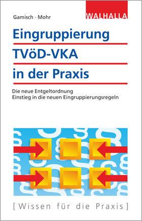 Gamisch / Mohr | Eingruppierung TVöD-VKA in der Praxis | Buch | sack.de