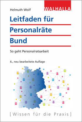 Wolf | Leitfaden für Personalräte Bund | Buch | sack.de
