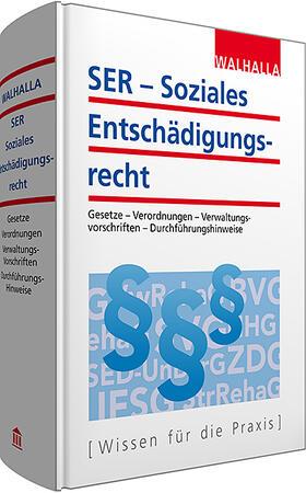 Walhalla Fachredaktion | SER - Soziales Entschädigungsrecht | Buch | sack.de