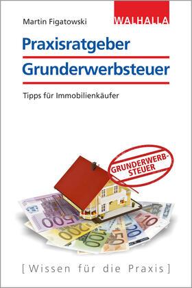 Figatowski   Praxisratgeber Grunderwerbsteuer   Buch   sack.de