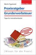 Figatowski |  Ratgeber Grunderwerbsteuer | Buch |  Sack Fachmedien