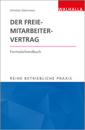 Ostermaier | Der Freie-Mitarbeiter-Vertrag | Buch | Sack Fachmedien
