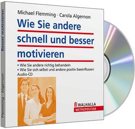 Flemming / Algernon | Wie Sie andere schnell und besser motivieren, 1 Audio-CD | Sonstiges | sack.de