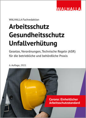 Walhalla Fachredaktion | Arbeitsschutz, Gesundheitsschutz, Unfallverhütung | Buch | sack.de