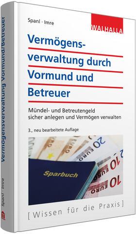 Spanl / Imre | Vermögensverwaltung durch Vormund und Betreuer | Buch | sack.de