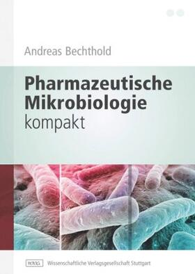 Bechthold | Pharmazeutische Mikrobiologie kompakt | Buch | sack.de
