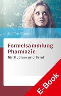 Schiffter / Ziegler |  Formelsammlung Pharmazie | eBook | Sack Fachmedien