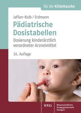 Jaffan-Kolb / Erdmann / von Harnack | Pädiatrische Dosistabellen | Buch | sack.de
