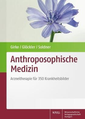 Girke / Glöckler / Soldner | Anthroposophische Medizin | Buch | sack.de