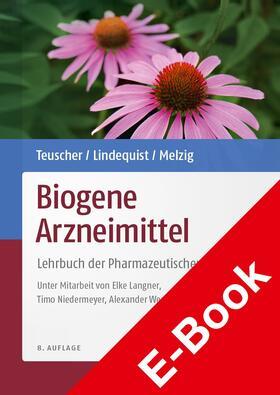 Teuscher / Lindequist / Melzig | Biogene Arzneimittel | E-Book | sack.de