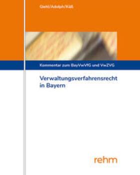 Giehl | Verwaltungsverfahrensrecht in Bayern | Loseblattwerk | sack.de