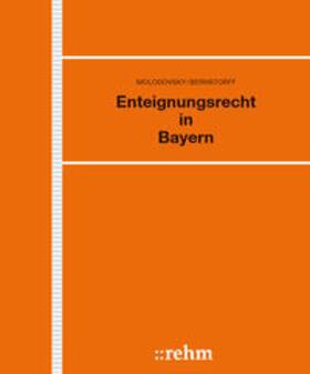 Molodovsky / Bernstorff / Pfauser | Enteignungsrecht in Bayern | Loseblattwerk | sack.de