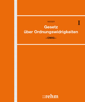 Wieser | Gesetz über Ordnungswidrigkeiten - OWiG | Loseblattwerk | Sack Fachmedien