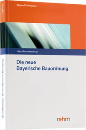 Busse / Dirnberger | Die neue Bayerische Bauordnung | Buch | sack.de