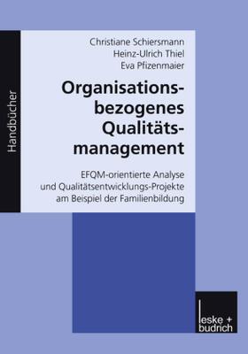 Schiersmann / Thiel / Pfizenmaier | Organisationsbezogenes Qualitätsmanagement | Buch | sack.de