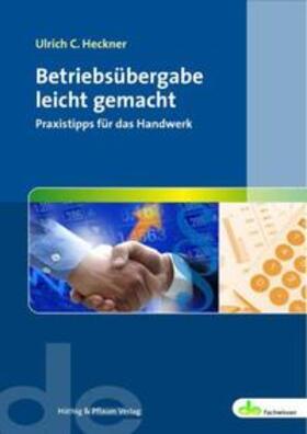 Heckner | Betriebsübergabe leicht gemacht | Buch | sack.de