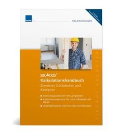 SIRADOS Kalkulationshandbuch Zimmerer, Dachdecker und Klempner 2. komplett überarbeitete Auflage   Loseblattwerk