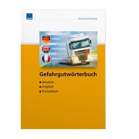 Gefahrgutwörterbuch Deutsch - Englisch - Französisch   Buch   sack.de