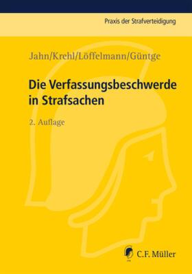 Jahn / Krehl / Löffelmann | Die Verfassungsbeschwerde in Strafsachen | Buch | Sack Fachmedien