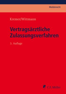 Kremer / Wittmann | Vertragsärztliche Zulassungsverfahren | Buch | Sack Fachmedien