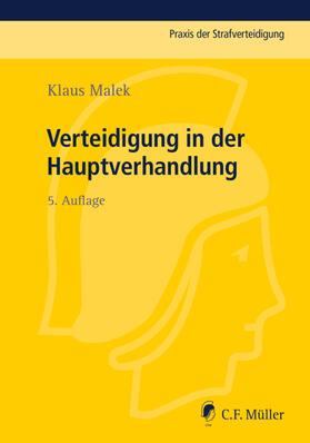 Malek | Verteidigung in der Hauptverhandlung | Buch | Sack Fachmedien