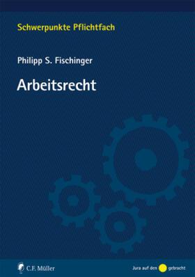 Fischinger | Arbeitsrecht | Buch