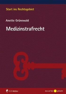Grünewald | Medizinstrafrecht | Buch | Sack Fachmedien