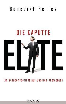 Herles | Die kaputte Elite | Buch | sack.de