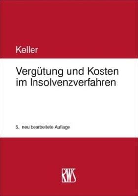Keller | Vergütung und Kosten im Insolvenzverfahren | Buch | sack.de
