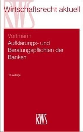 Vortmann   Aufklärungs- und Beratungspflichten der Banken   Buch   sack.de