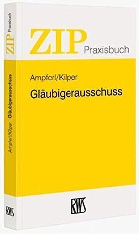Ampferl / Kilper | Gläubigerausschuss | Buch | sack.de