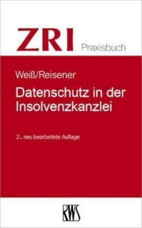Weiß / Reisener | Datenschutz in der Insolvenzkanzlei | Buch | sack.de