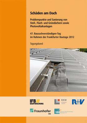 Horschler / Ibold / Holzapfel | Schäden am Dach. Problempunkte und Sanierung von Steil-, Flach- und Gründächern sowie Photovoltaikanlagen. | Buch | sack.de