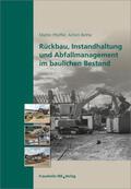 Pfeiffer / Bethe    Rückbau, Instandhaltung und Abfallmanagement im baulichen Bestand   Buch    Sack Fachmedien