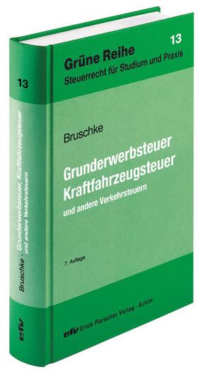 Bruschke   Grunderwerbsteuer, Kraftfahrzeugsteuer und andere Verkehrsteuern   Buch   sack.de