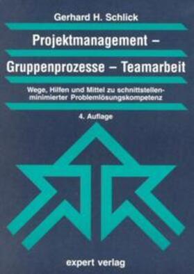 Schlick | Projektmanagement, Gruppenprozesse, Teamarbeit | Buch | sack.de