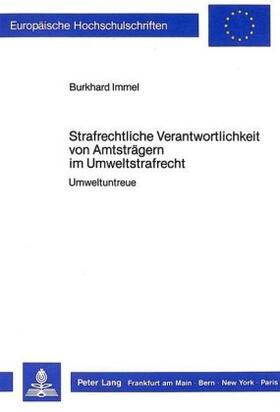 Immel | Strafrechtliche Verantwortlichkeit von Amtsträgern im Umweltstrafrecht | Buch | sack.de