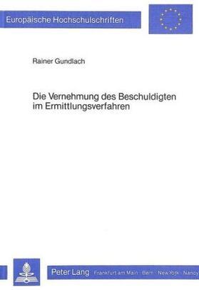 Gundlach | Die Vernehmung des Beschuldigten im Ermittlungsverfahren | Buch | sack.de