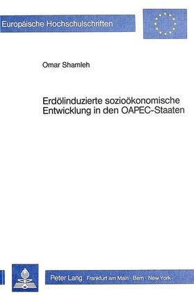Shamleh | Erdölinduzierte sozioökonomische Entwicklung in den OAPEC-Staaten | Buch | sack.de