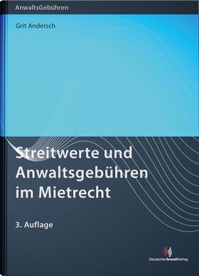 Andersch | Streitwerte und Anwaltsgebühren im Mietrecht | Buch | Sack Fachmedien