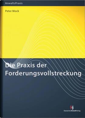 Mock | Die Praxis der Forderungsvollstreckung | Buch | sack.de
