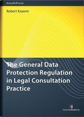 Kazemi | The General Data Protection Regulation in Legal Consultation Practice | Buch | sack.de