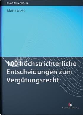 100 höchstrichterliche Entscheidungen zum Vergütungsrecht | Buch | sack.de