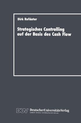 Refäuter   Strategisches Controlling auf der Basis des Cash Flow   Buch   sack.de