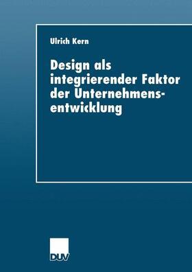 Kern | Design als integrierender Faktor der Unternehmensentwicklung | Buch | sack.de