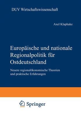 Klaphake | Europäische und nationale Regionalpolitik für Ostdeutschland | Buch | sack.de
