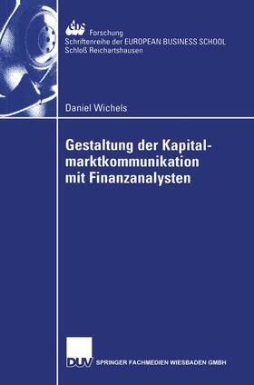 Wichels | Gestaltung der Kapitalmarktkommunikation mit Finanzanalysten | Buch | sack.de