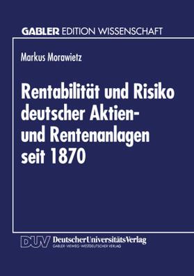 Rentabilität und Risiko deutscher Aktien- und Rentenanlagen seit 1870 | Buch | sack.de